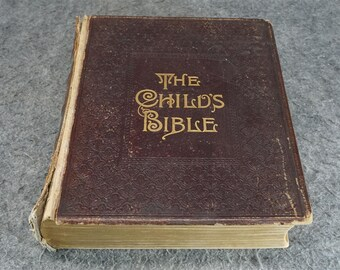 The Child's Bible Being A Consecutive Arrangement C. 1884
