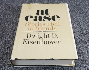 At Ease: Stories I Tell To Friends By Dwight D. Eisenhower 1967