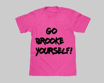 Go Brooke Yourself T-Shirt