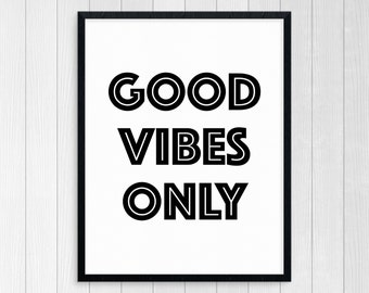 Printable Art Good Vibes Only Wall Art Inspirational Quote Motivational Quote Black And White Typography Print Modern Wall Art Decor
