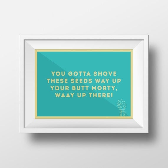 Best Rick And Morty Quotes: Rick And Morty Quotes Mega Seeds Original Art Print Poster