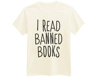 703 - I Read Banned Book - Reading Book - Book Nerd - Printed T-Shirt - by HeartOnMyFingers