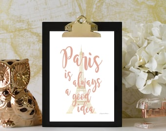 Paris Is Always A Good Idea // Paris Print // Eiffel Tower Decor // Eiffel Tower Print // Paris Decor // Audrey Hepburn Quote // Blush, Gold