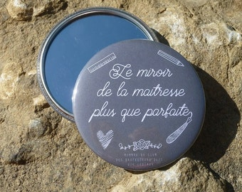 "Pocket mirror round 75 mm ""The mirror of the more than perfect Mistress"" customizable"