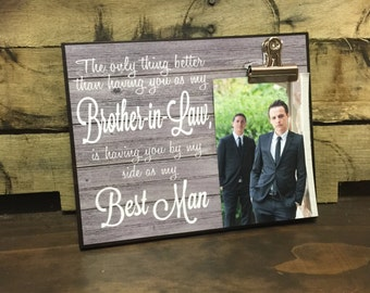 Best Man Gift, Wedding Thank You, The Only Thing Better Than Having You As My BROTHER-IN-LAW is Having You as My Best Man