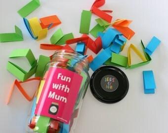Fun with Mum - 60 Activities in one Jar of Fun.