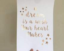 A dream is a wish your heart makes - Real foil / Walt Disney Quote / Nursery Print - Rose Gold / Copper Foil Print