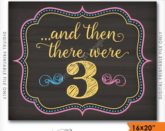 And then there were 3 Sign, There Were Three Pregnancy Announcement Chalkboard, We're Expecting Photo Prop, Instant Download DIY Printable