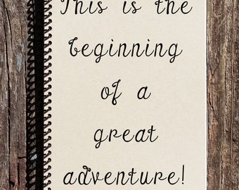 This is the Beginning of a Great Adventure - Adventure Notebook - Adventure Journal - Friendship Journal - Love Journal - Adventure