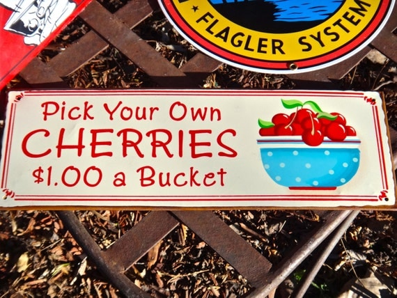 Pick Your Own Cherries Sign