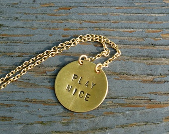 Play Nice Handstamped Necklace - gold