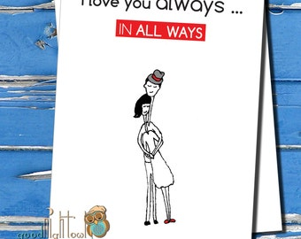 Love card, Valentines day card, I love you always..in all ways, Cute anniversary card