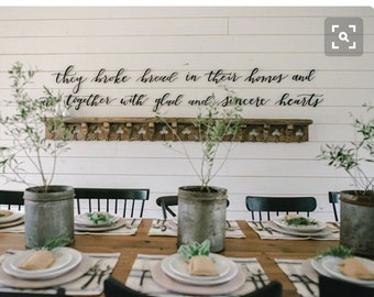 "They Broke Bread In Their Homes - Scripture  Metal Wall Art ""Fixer Upper inspired font"""
