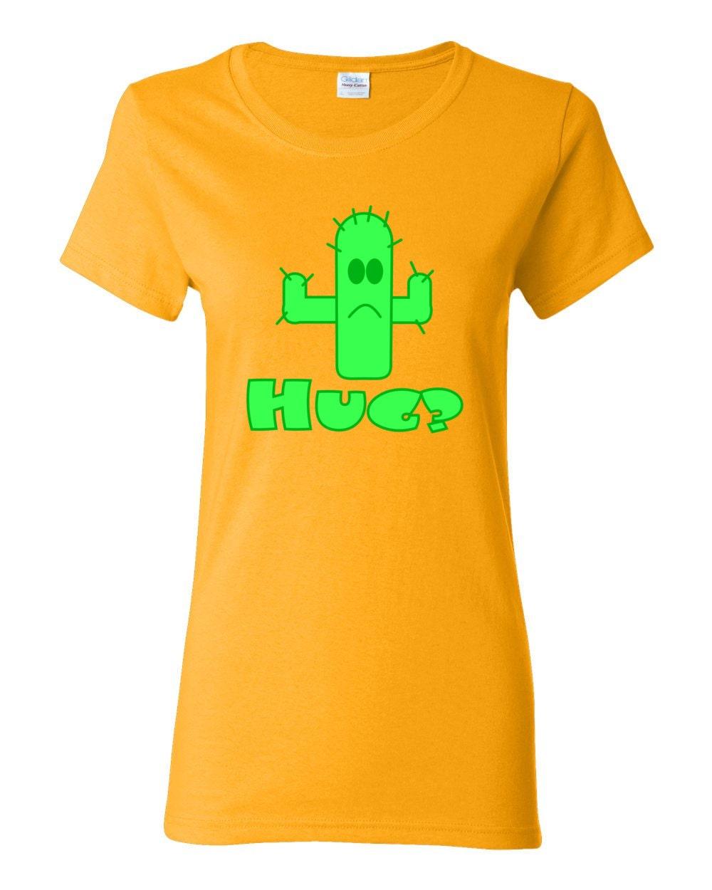 Hug? Poor Little Cactus Womens T-shirt