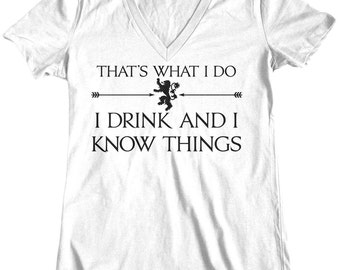 I Drink And I Know Things, Womens t shirt, tee shirt, Custom Printed Tee, Game Of Thrones