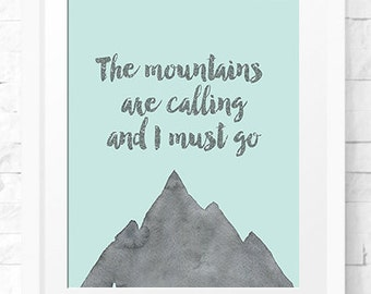 Mountains Calling, Mountains are Calling, Mountains, are calling, John Muir, Mountain are calling, camping print, I must go, teal wall art