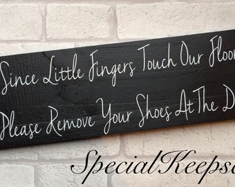 Since Little Fingers Touch Our Floor Please Remove Your Shoes At The Door Solid Pine Wooden Plaque Stained Ebony Colour Family Home Decor
