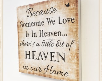 Because Someone We Love is in HEAVEN in Our Home Plaque Wooden Sign W114