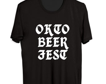 OKTO BEER FEST -  Oktoberfest T-Shirt -  Funny Oktoberfest Beerfest  Tee for Him - Beer Lover - Nice T-Shirt Gift for Oktoberfest