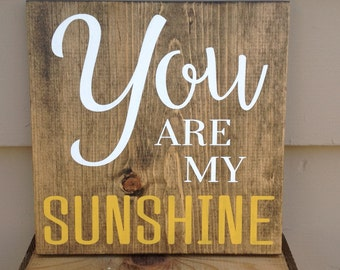 """Wood sign - """"You are my Sunshine"""" - wedding gift, inspirational sign, home decor, rustic sign, nursery sign, office sign"""