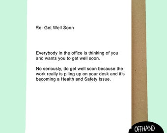 Funny Get Well Soon Card. Office Card, Sympathy Card, Office Humour, Work Colleague Card. Blank Inside.