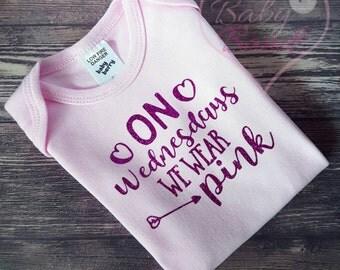 On Wednesdays we wear pink! Onesie/tee