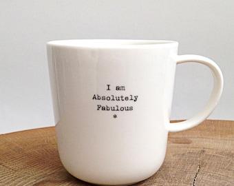 Mug I am absolutely fabulous