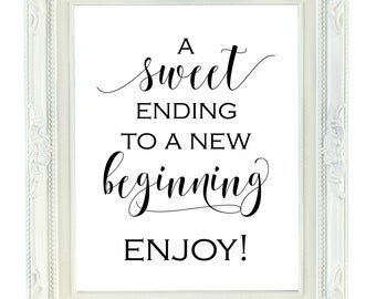 A Sweet Ending To A New Beginning, Printable Sign, 8x10 Digital Wedding Sign, Wedding Favor Sign, Dessert Bar Sign, Cake Table Sign