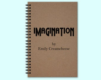 Imagination -  Hardcover Journal, Hardcover Book, Writing Journal, Unique Journal, Custom Journal, Personalized Notebook