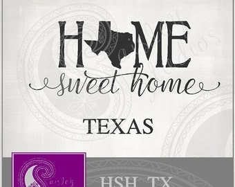 Texas Home Sweet Home Vector; ai, eps, svg, gsd, dxf, png; ( jpeg files also available )
