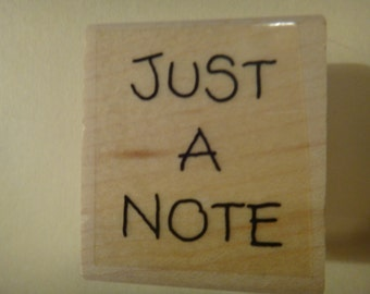 "Free Shipping! ""Just a Note"" -  Wooden Rubber Stamp - New - Great for Scrapbooking & Card Making - SNSJ2"