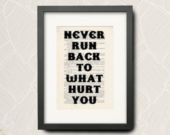 Print From -zayn malik- Quotation (Wall Art Print) On Very Old French Book : -Never Run Back To What Hurt You-... -N-009
