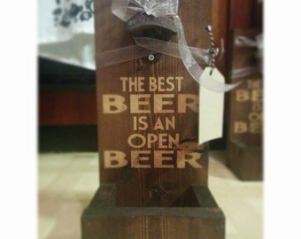 Beer Opener with Cap Catcher, Beer Opener, Wall Mounted Beer Opener, Rustic Beer Opener, Custom Bottle Opener, The Best Beer is an Open Beer