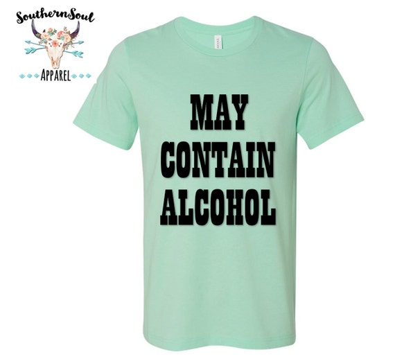 May Contain Alcohol Unisex T Shirt, Country T Shirt, Southern T Shirt, Country Shirt, Concert Shirt, Boutique Shirt