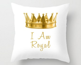 Crown Pillow Cover I Am Royal White Gold Typography Pillow Case  Saying Phrase Quote Words  Throw Pillow Cushion 16x16 18x18 20x20