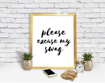 Please Excuse My Swag - Swagger - Swag Print - Swag Download - Swag Digital Poster - Digital Print - Instant Download