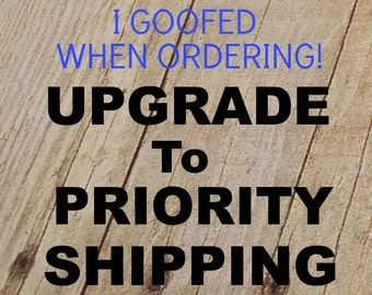 UPGRADE SHIPPING OPTION if ommited by accident on order!