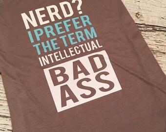 Nerd Shirt Intellectual Bad Ass