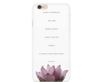 "Lotus Cell Phone  Case, ""Every Morning..."" Buddha,  Buddhism, Spiritual, Zen, Pink Lotus, Apple iphone, Samsung Galaxy, Note"