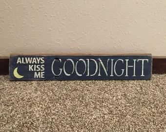 Always Kiss Me Good Night - Reclaimed Wood Wall Sign