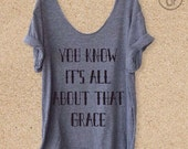 You Know It's All About That Grace Grey Slouchy Boyfriend Tee, Scripture Shirt, Inspirational, Off-Shoulder Christian T-Shirt