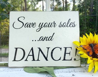WEDDING SIGNS   Save your soles & DANCE   Wood Signs   8 x 10