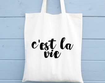 Cest la vie, Ethical Tote Bag, Cotton Tote Bag, Tote Shopper, Canvas Tote Bag, Market Tote Bag, Funny Tote Bag, Shopping Bag, Gift for Her