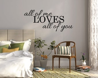 All Of Me Loves All Of You Wall Sticker Bedroom Wall Decal Quote Vinyl Wall Decor Bedroom Stickers Bedroom wall decor Vinyl Wall Decal