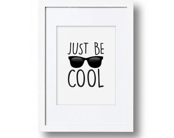 Just Be Cool black and white print, Playroom decor, Large A3 A2 Print poster, Child's bedroom, Wall art print