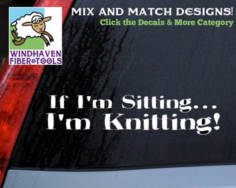 If Sitting... I'm Knitting! Saying-DECAL WFT-037-11x3- Vinyl Bumper Sticker for Cars, Trucks, Laptops, Electronics, Labels, Storage and More
