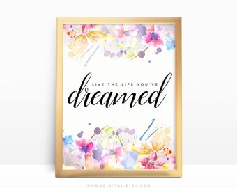 SALE -  Live The Life You've Dreamed, Watercolor Flowers, Nature Wall Art, Fine Print, Colorful Flowers, Rainbow Decor, Nursery Quote