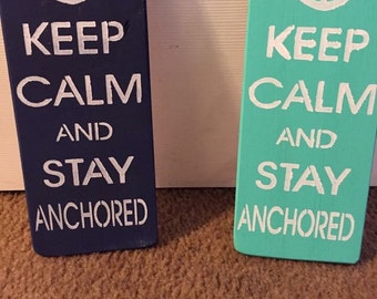 Keep Calm Stay Anchored