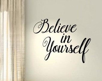 Believe in Yourself Life Love Hobby Home Family Kids Quote wall vinyl decals stickers DIY Art Decor Bedroom Art Wall Graphics