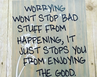 Worrying Wont Stop 12x12 Wood Sign